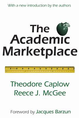 The Academic Marketplace  by  Theodore Caplow