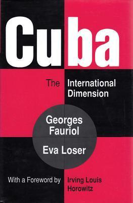 Cuba: The International Dimension  by  Georges Fauriol