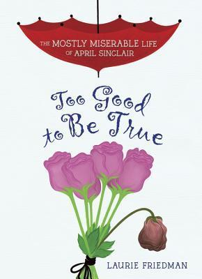 #2 Too Good to Be True  by  Laurie B. Friedman