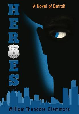 Heroes: A Novel of Detroit William Theodore Clemmons