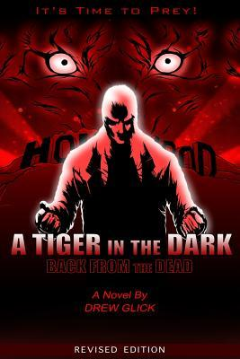 A Tiger in the Dark: Back from the Dead  by  Drew Glick