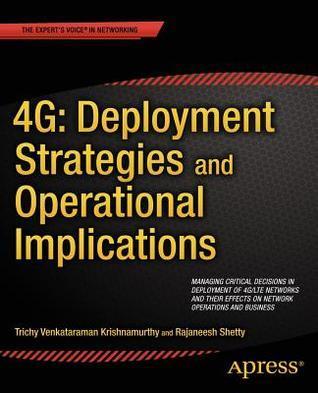 4g: Deployment Strategies and Operational Implications Trichy Venkataram Krishnamurthy