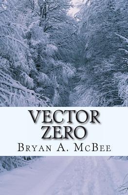 Vector Zero  by  Bryan A. McBee