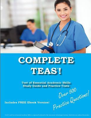 Complete Teas! Test of Essential Academic Skills Study Guide and Practice Tests  by  Complete Test Preparation Inc