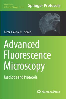 Advanced Fluorescence Microscopy: Methods and Protocols  by  Peter J. Verveer