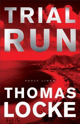 Trial Run (Fault Lines #1)  by  Thomas  Locke