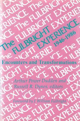 The Fulbright Experience: 1946-1986  by  Arthur Power Dudden
