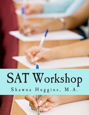 SAT Workshop: Learn. Play. Score. Shawna Huggins