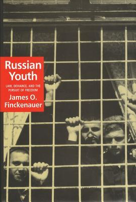 Russian Youth: Law, Deviance, and the Pursuit of Freedom James Finckenauer
