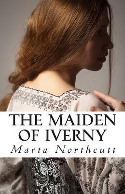 The Maiden of Iverny  by  Marta Northcutt