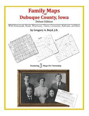 Family Maps of Dubuque County, Iowa Gregory A.  Boyd