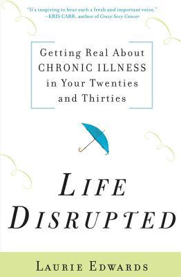 Life Disrupted Laurie Edwards