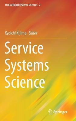 Service Systems Science  by  Kyoichi Kijima
