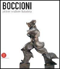 Boccioni: pittore, scultore, futurista  by  Laura Mattioli Rossi