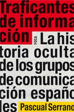 Desinformacion  by  Pascual Serrano