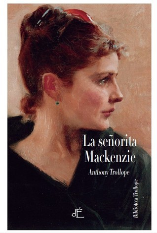 La señorita Mackenzie  by  Anthony Trollope