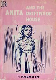 Anita and the Driftwood House  by  Margaret Epp