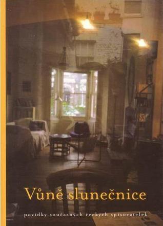 Vůně slunečnice: povídky současných řeckých spisovatelek Alexandra Büchlerová