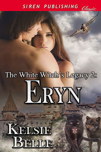Eryn (The White Witchs Legacy, #2) Kelsie Belle