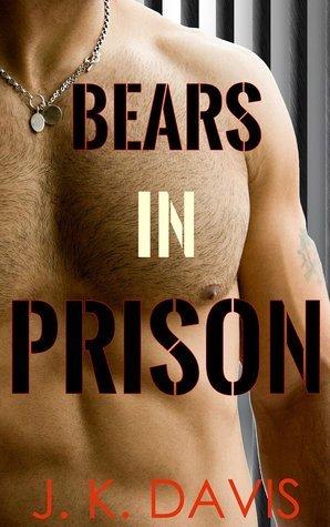 Bears in Prison Justin    Davis