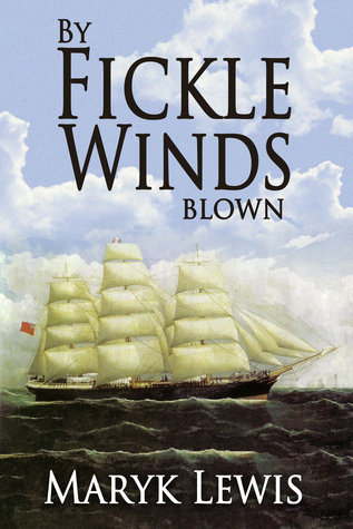 By Fickle Winds Blown  by  Maryk Lewis