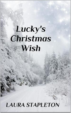 Luckys Christmas Wish  by  Laura Stapleton