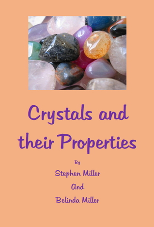 Crystals and their Properties  by  Stephen Miller
