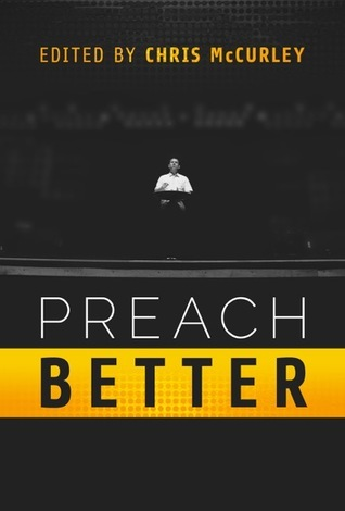 Preach Better  by  Chris McCurley