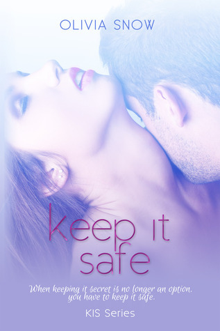 Keep It Safe (KIS #2) Olivia Snow