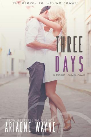 Three Days (Friends, #2)  by  Ariadne Wayne