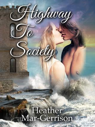 Highway to Society (Duchess #2)  by  Heather Mar-Gerrison
