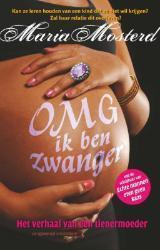 OMG ik ben zwanger: het verhaal van een tienermoeder  by  Maria Mosterd