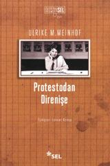 Protestodan Direnişe Ulrike Marie Meinhof