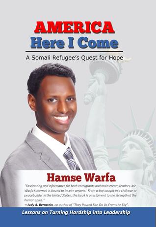 America Here I Come: A Somali Refugees Quest for Hope Hamse Warfa