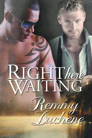 Right Here Waiting  by  Remmy Duchene
