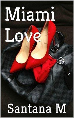 Miami Love  by  Santana M
