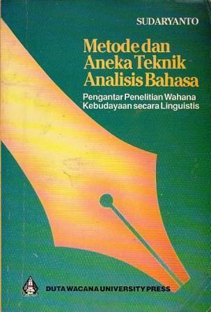 Metode dan Aneka Teknik Analisis Bahasa: Pengantar Penelitian Wahana Kebudayaan secara Linguistis (Seri ILDEP, #64)  by  Sudaryanto