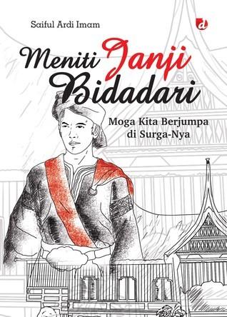 Meniti Janji Bidadari: Moga Kita Berjumpa di Surga-Nya  by  Saiful Ardi Imam