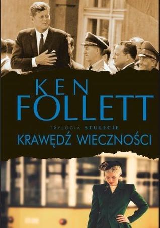 Krawędź wieczności (The Century Trilogy, #3)  by  Ken Follett