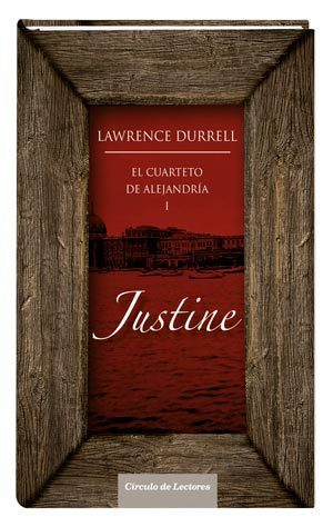 Justine (El cuarteto de Alejandría, 1) Lawrence Durrell