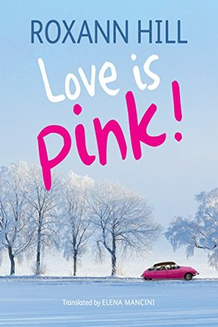 Love Is Pink!  by  Roxann Hill