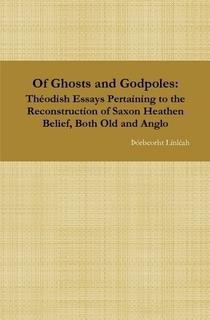 Of Ghosts and Godpoles Þórbeorht Línléah