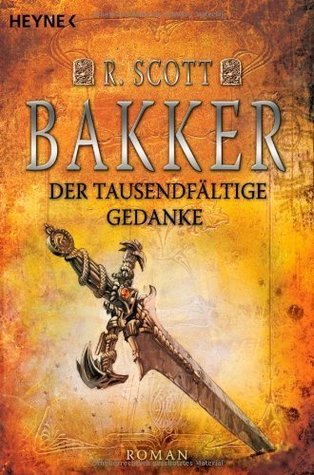Der Tausendfältige Gedanke (Der Krieg der Propheten , #3) R. Scott Bakker
