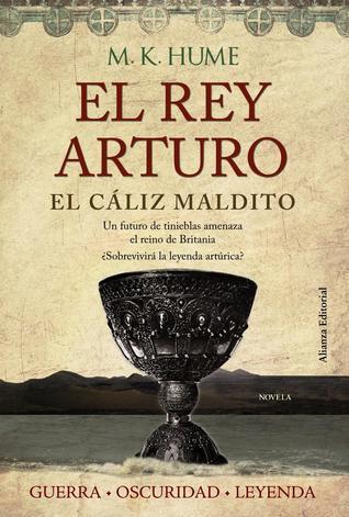 El cáliz maldito (El Rey Arturo. 3)  by  M.K. Hume