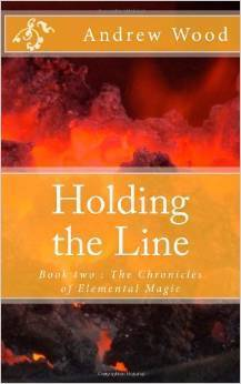Holding the Line (The Chronicles of Elemental Magic #2)  by  Andrew G. Wood