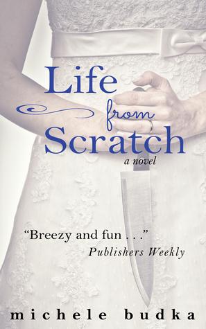 Life From Scratch, a Novel Michele Budka