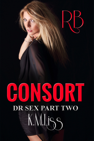 Consort: Dr Sex Part 2  by  K.M. Liss