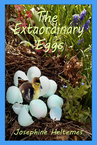 The Extraordinary Eggs  by  Josephine Heltemes