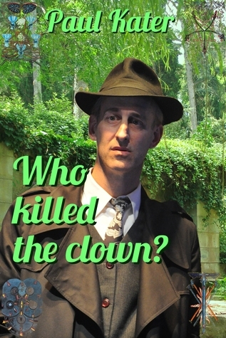 Who Killed The Clown? Paul Kater