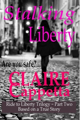 Stalking Liberty  by  Claire Cappetta